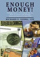 Enough Money! ebook by Richard E. Vodra