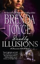 Deadly Illusions (Mills & Boon M&B) (A Francesca Cahill Novel, Book 1) ebook by Brenda Joyce