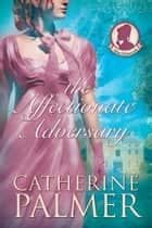 The Affectionate Adversary ebook by Catherine Palmer