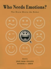 Who Needs Emotions? - The Brain Meets the Robot ebook by