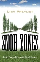Snob Zones ebook by Lisa Prevost