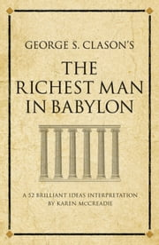 The richest man in Babylon - A 52 brilliant ideas interpretation ebook by Kobo.Web.Store.Products.Fields.ContributorFieldViewModel