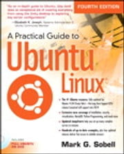 A Practical Guide to Ubuntu Linux ebook by Mark G. Sobell