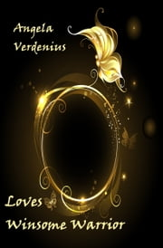 Loves Winsome Warrior ebook by Angela Verdenius