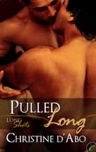 Pulled Long ebook by Christine d'Abo