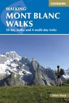 Mont Blanc Walks ebook by Hilary Sharp
