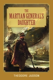 The Martian General's Daughter ebook by Theodore Judson