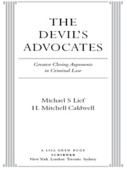 The Devil's Advocates - Greatest Closing Arguments in Criminal Law ebook by Michael S Lief,H. Mitchell Caldwell