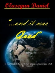 """...and it was Good"" ebook by Olusegun Daniel"