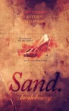 Sand Part 3: Return to Danver ebook by Hugh Howey