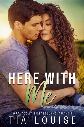 Here With Me ebook by Tia Louise