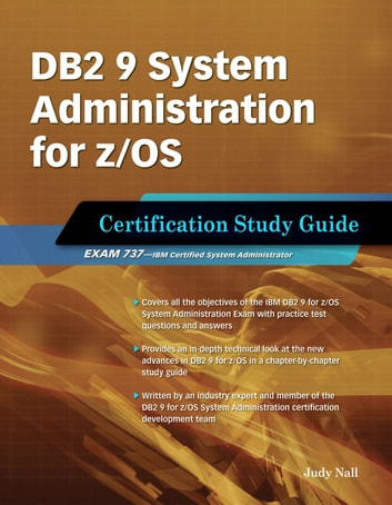 DB2 9 System Administration for z/OS - Certification Study Guide: Exam 737 ebook by Judy Nall