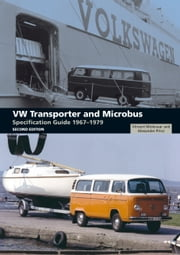 VW Transporter and Microbus Specification Guide 1967-1979 ebook by Vincent Molenaar,Alexander Prinz