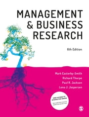 Management and Business Research ebook by Mark Easterby-Smith, Professor Richard Thorpe, Professor Paul R Jackson,...