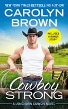 Cowboy Strong - Includes a Bonus Novella ebook by Carolyn Brown