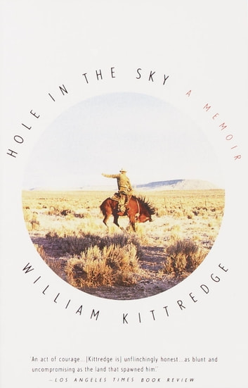 Hole in the Sky - A Memoir ebook by William Kittredge
