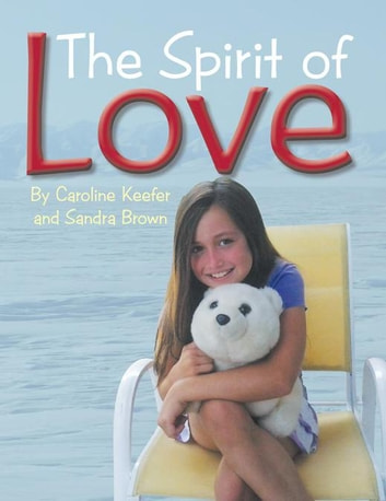 The Spirit of Love ebook by Sandra Brown,Caroline Keefer
