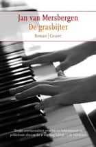 De grasbijter ebook by Jan van Mersbergen