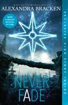 Never Fade (The Darkest Minds, #2) ebook by Alexandra Bracken