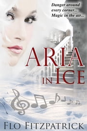 Aria in Ice ebook by Flo Fitzpatrick