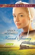 Hannah's Journey (Mills & Boon Love Inspired) (Amish Brides of Celery Fields, Book 1) ebook by Anna Schmidt