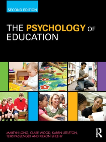 The Psychology of Education ebook by Martyn Long,Clare Wood,Karen Littleton,Terri Passenger,Kieron Sheehy