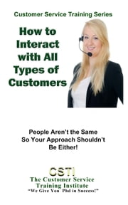 How to Interact with All Types of Customers ebook by The Customer Service Training Institute