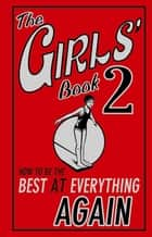 The Girls' Book 2 - How to Be the Best at Everything Again ebook by Sally Norton