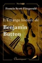 L'Étrange histoire de Benjamin Button ebook by Francis Scott Fitzgerald