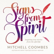 Signs From Spirit - Inspiring true stories from the afterlife ebook by Mitchell Coombes