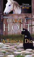 A Time to Die ebook by Hazel Holt
