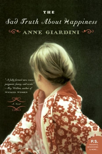The Sad Truth About Happiness - A Novel ebook by Anne Giardini