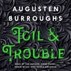 Toil & Trouble - A Memoir audiobook by Augusten Burroughs