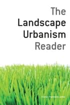 The Landscape Urbanism Reader ebook by Charles Waldheim