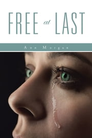 Free at Last ebook by Ann Morgan