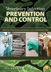 Veterinary Infection Prevention and Control ebook by Linda Caveney,Barbara Jones,Kimberly Ellis