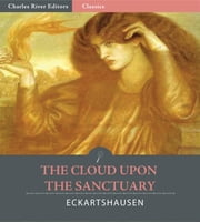 The Cloud upon the Sanctuary (Illustrated Edition) ebook by Karl von Eckartshausen
