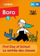 First day of school / La rentrée des classes (Boro#1) - First issue of the stories of Boro, Moro and Doro. ebook by Toni Cabo