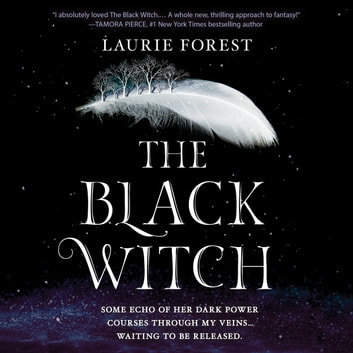 The Black Witch - The Black Witch Chronicles, #1 luisterboek by Laurie Forest
