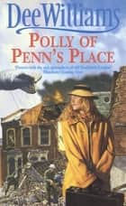 Polly of Penn's Place - A compelling saga of sibling rivalry and lost love eBook by Dee Williams