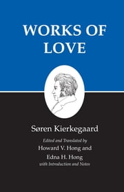 Kierkegaard's Writings, XVI: Works of Love - Works of Love ebook by Søren Kierkegaard,Howard V. Hong,Edna H. Hong
