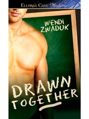 Drawn Together ebook by Wendi Zwaduk