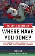 St. Louis Cardinals ebook by Rob Rains,Keith Schildroth