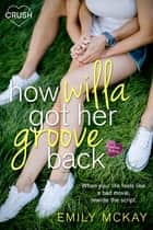 How Willa Got Her Groove Back eBook by Emily McKay