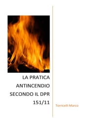 La pratica antincendio secondo il dpr 151/11 ebook by Marco Torricelli