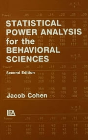 Statistical Power Analysis for the Behavioral Sciences ebook by Jacob Cohen