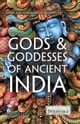 Gods & Goddesses of Ancient India ebook by Britannica Educational Publishing,Tammy  Laser