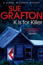 K is for Killer eBook by Sue Grafton