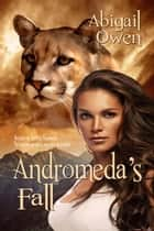 Andromeda's Fall ebook by Abigail Owen
