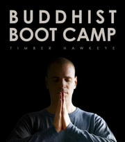 Buddhist boot camp ebook by Timber Hawkeye